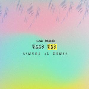 Omar Basaad Releases 'Contra el Mundo' Featuring Baad Bad