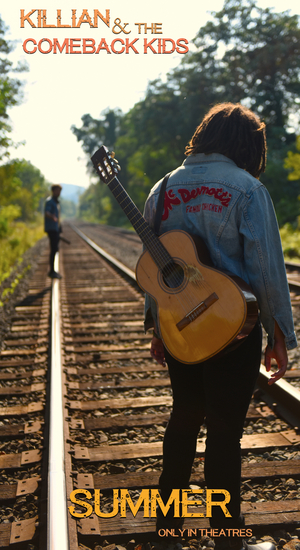 Folk-Rock Music Film KILLIAN & THE COMEBACK KIDS Sets Theatrical Release