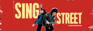 Breaking: SING STREET Now Aiming for 2021-2022 Broadway Opening
