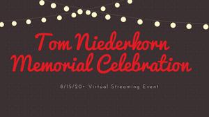 Hangar Theatre Company to Host TOM NIEDERKORN MEMORIAL CELEBRATION
