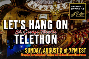 St. George Theatre Telethon LET'S HANG ON Raises Over $60,000