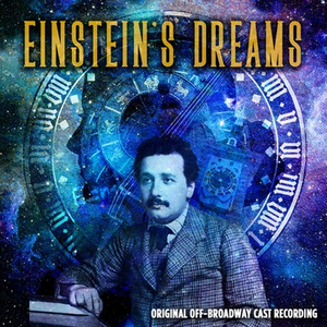 Broadway Records To Release Original Off-Broadway Cast Recording Of EINSTEIN'S DREAMS On September 10th