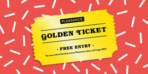 The Pleasance Theatre Trust Launches Golden Ticket Raffle