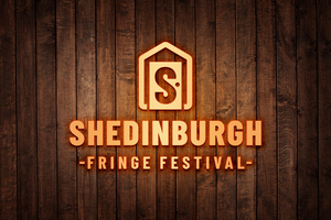Tickets Now Available For Shedinburgh Fringe Festival; Schedule Update Announced