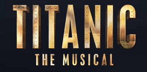 Wichita Theater Presents TITANIC THE MUSICAL August 13-16