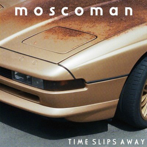 Moscoman Drops Second Studio Album TIME SLIPS AWAY