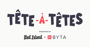 Sled Island Music & Arts Festival and Byta Announce a Parternship to Present Tete-a-Tetes