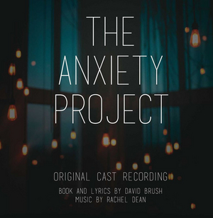 THE ANXIETY PROJECT Original Cast Recording Releases August 13