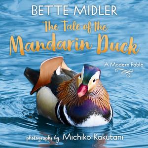 Bette Midler Will Publish a Children's Book About New York City's Mandarin Duck