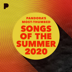 Pandora Reveals Songs of the Summer 2020