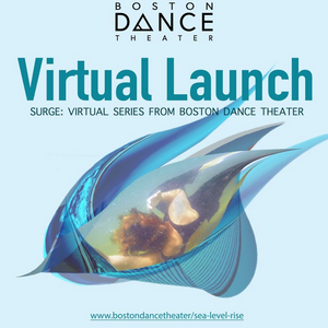 Boston Dance Theater Presents SURGE: A Series of Virtual Events