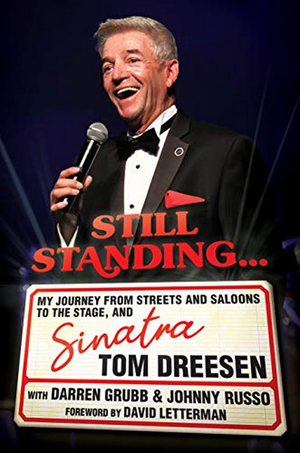 BWW Review: Tom Dreesen's STILL STANDING... MY JOURNEY FROM STREETS & SALOONS TO THE STAGE AND SINATRA