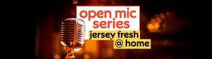 NJPAC to Host VIRTUAL OPEN MIC NIGHT SERIES: JERSEY FRESH