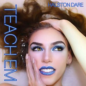 Halston Dare To Release Danceable Track 'Teach Em'