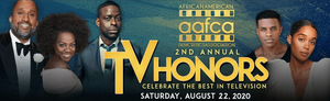 African American Film Critics Association Hosts 2nd Annual AAFCA TV Honors on Saturday, August 22