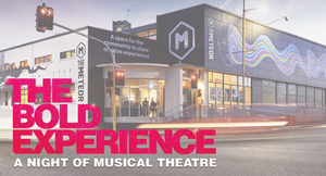 The Meteor Will Host 'The Bold Experience: A Night of Musical Theatre'