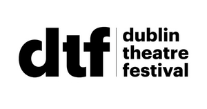 Dublin Theatre Festival Announces Reimagined 2020 Edition