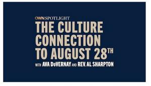 Oprah Winfrey Hosts OWN SPOTLIGHT: CULTURE CONNECTION August 28th