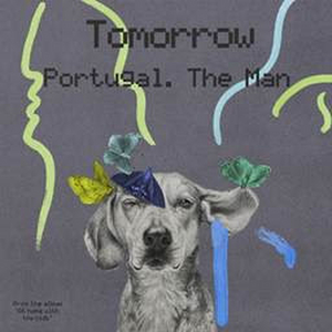 Portugal. The Man Releases Cover of 'Tomorrow' from ANNIE