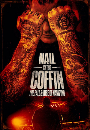 NAIL IN THE COFFIN: THE FALL AND RISE OF VAMPIRO Available on Digital Sept. 8