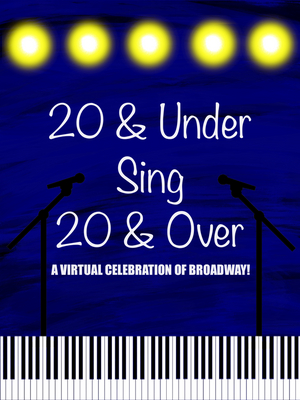 Antoine L. Smith, Emily Bautista, Tally Sessions & More Join 20 & UNDER SING 20 & OVER: A Virtual Celebration of Broadway