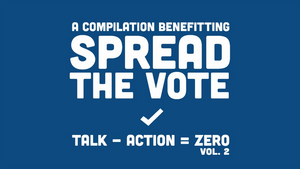 Over 50 Musicians Join Forces for New 'Spread The Vote' Compilation
