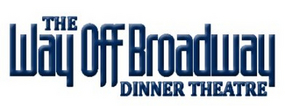 The Way Off Broadway Dinner Theatre Postpones Performances Indefinitely