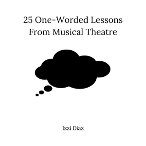 BWW Blog: 25 One-Worded Lessons from Musical Theatre