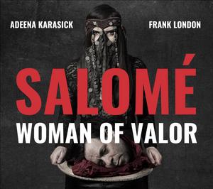 Frank London & Adeena Karasick to Release SALOME: WOMAN OF VALOR