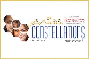 Quantum Theatre Will Stream CONSTELLATIONS
