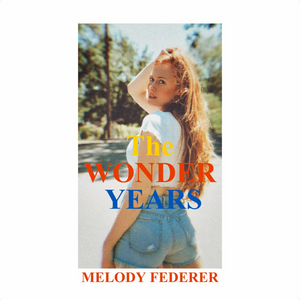 Melody Federer Explores Relationship Flux in New Song 'The Wonder Years'