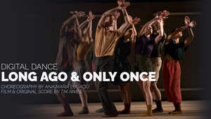 Terminus Modern Ballet Theatre Presents LONG AGO AND ONLY ONCE