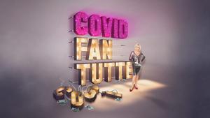 Ooppera Baletti Will Present COVID FAN TUTTE