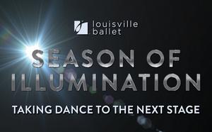 Louisville Ballet Announces Digital 'Season of Illumination'