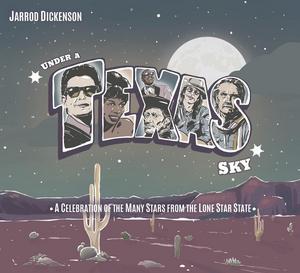 Jarrod Dickenson Announces 'Under A Texas Sky'