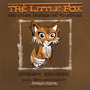 CD Review: THE LITTLE FOX AND OTHER MONGOLIAN FOLKTALES