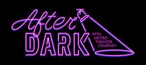 Metro Theater Company's Gala AFTER DARK Goes Virtual