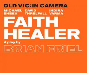 The Old Vic Announces FAITH HEALER, Starring Michael Sheen, David Threlfall and Indira Varma