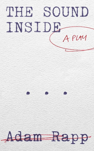 Theatre Communications Group Publishes THE SOUND INSIDE by Adam Rapp