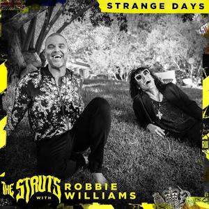 The Struts & Robbie Williams Release 'Strange Days'
