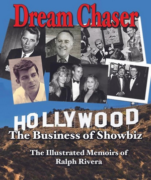 22nd International Latino Books Awards Nominates Ralph Rivera's DREAM CHASER - THE BUSINESS OF SHOWBIZ