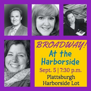 Drive In Broadway At Harborside Concert Will Be Held in Plattburgh