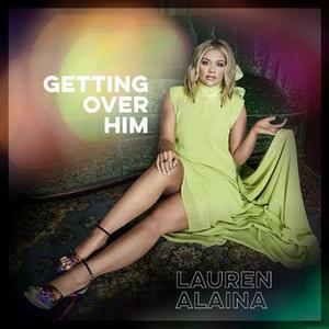 Lauren Alaina Releases GETTING OVER HIM EP Today