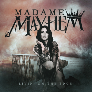 Madame Mayhem Releases New Cover + Video of Aerosmith's 'Livin' On The Edge'