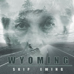Skip Ewing's 'Wyoming' Single Released Today