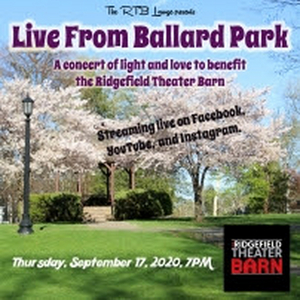 Ridgefield Theater Barn Presents 'Live from Ballard Park' Concert