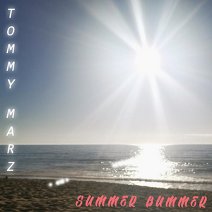 TOMMY MARZ Releases New Single 'Summer Bummer'