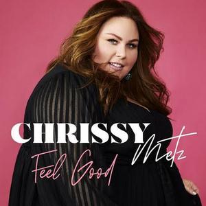 Chrissy Metz Releases New Song 'Feel Good'