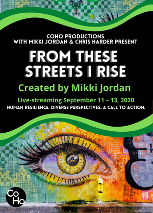 BWW Review: FROM THESE STREETS I RISE, Live-streamed from CoHo Theatre