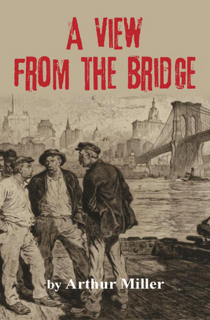 The Rogue Theatre Presents A VIEW FROM THE BRIDGE